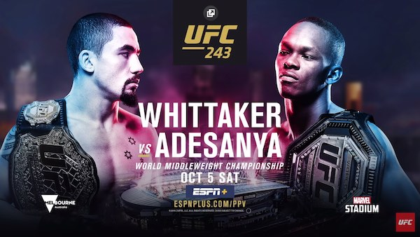 Watch UFC 243: Whittaker vs. Adesanya 10/5/19 Online