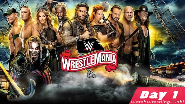 Watch WWE Wrestlemania 36 2020 PPV 4/4/20 – 4 April 2020 Day 1