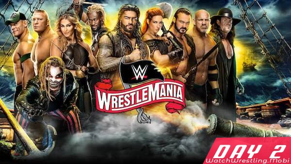 Watch WWE Wrestlemania 36 2020 PPV 4/5/20 – 5 April 2020 Day 2