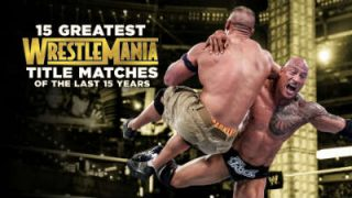 WWE 15 Greatest WrestleMania Title Matches Of The Last 15 Years