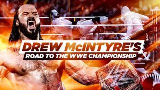 Watch WWE Best Of Drew McIntyres Road To WWE Championship