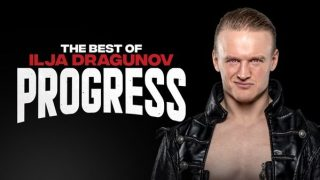 Watch WWE The Best Of IlJA Dragunov In Progress