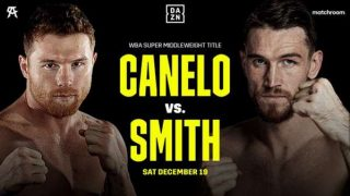 Watch Canelo Alvarez Vs Callum Smith 12/19/20 – 19 December 2020