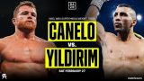 Watch Canelo Alvarez vs Avni Yildirim 2/27/21 – 27 February 2021