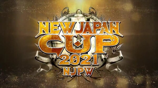 10th Mar – Watch NJPW NEW Japan Cup 2021 3/10/21 – 10 March 2021