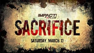 Watch Impact Wrestling Sacrifice 2021 PPV 3/13/21 – 13 March 2021