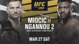 Watch UFC 260 : Miocic vs Ngannou 2 3/27/21 – 27 March 2021