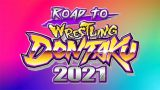 4th May – Watch NJPW Road to Wrestling Dontaku 2021 5/4/21 – 4 May 2021