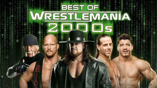 Watch WWE The Best OF Wrestlemania 2000s