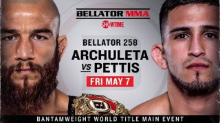 Watch Bellator 258: Archuleta vs Pettis 5/7/21 – 7 May 2021