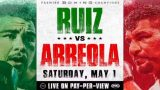 Watch PBC Andy Ruiz vs Chris Arreola 2021 PPV 5/1/21 – 1 May 2021