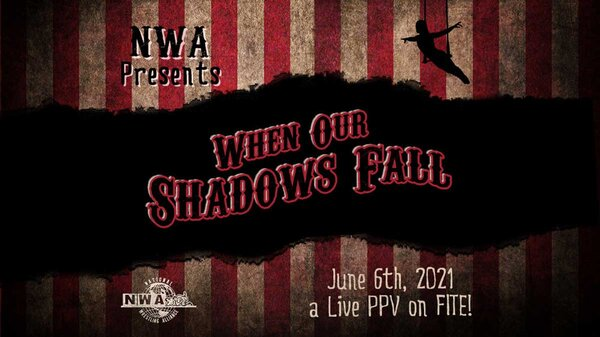 Watch NWA When Our Shadows Fall 2021 PPV 6/6/21 – 6 June 2021