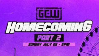 Watch GCW Homecoming Part 2 PPV 7/25/21 – 25 July 2021