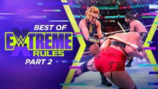 Watch The Best of WWE Extreme Rules Part 2